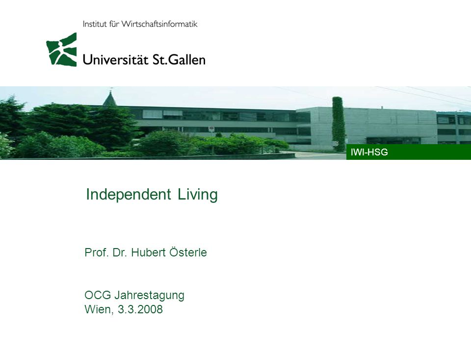 Independent Living Prof. Dr. Hubert Österle OCG Jahrestagung
