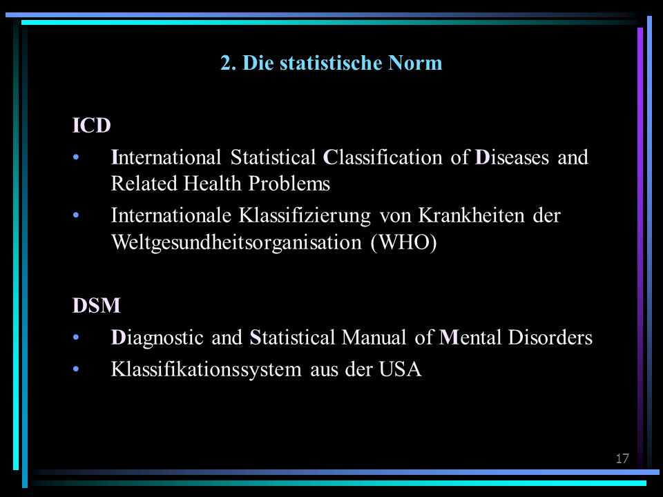 2. Die statistische Norm ICD. International Statistical Classification of Diseases and Related Health Problems.