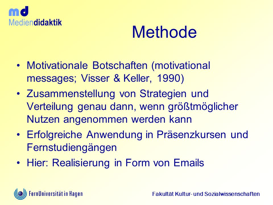 Methode Motivationale Botschaften (motivational messages; Visser & Keller, 1990)