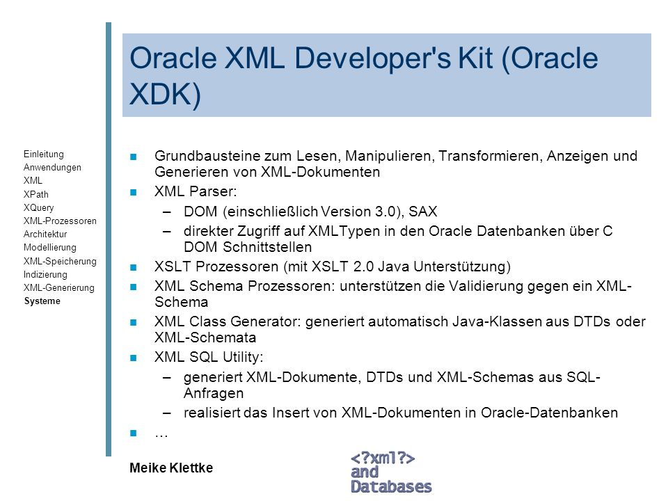 Oracle XML Developer s Kit (Oracle XDK)