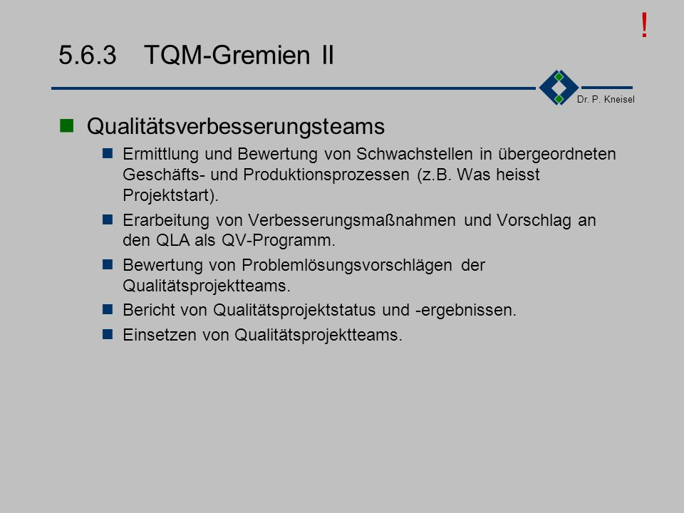 ! 5.6.3 TQM-Gremien II Qualitätsverbesserungsteams
