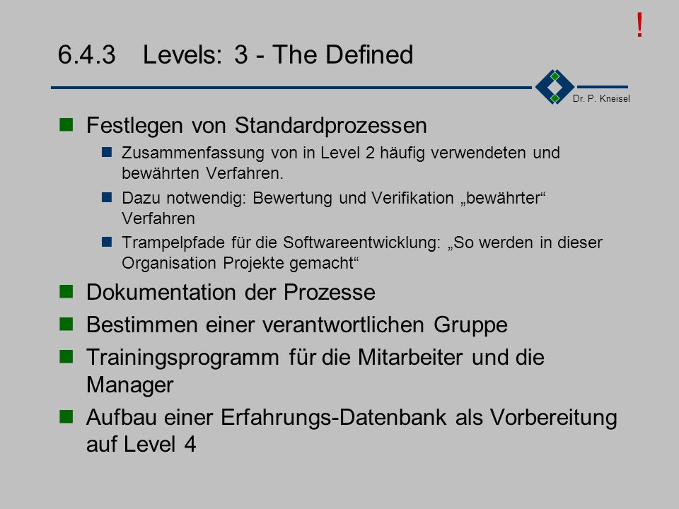 ! 6.4.3 Levels: 3 - The Defined Festlegen von Standardprozessen