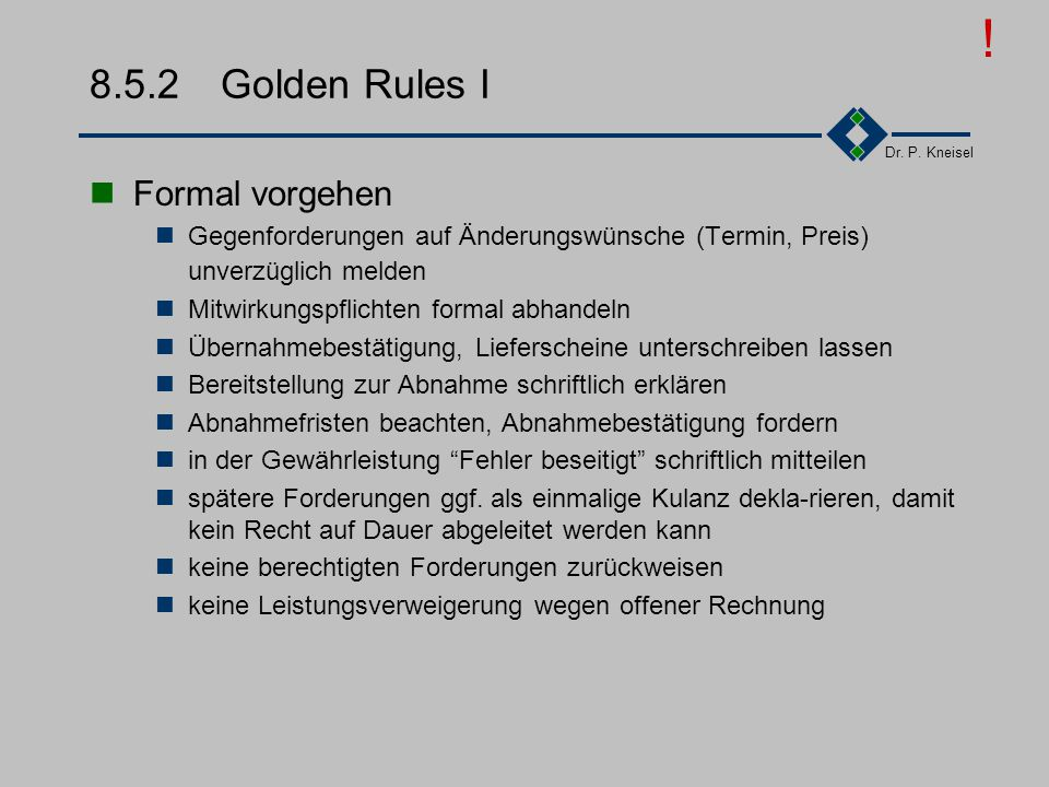! 8.5.2 Golden Rules I Formal vorgehen