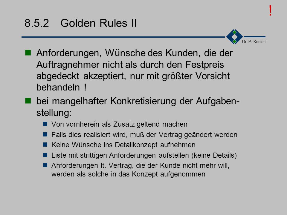 ! 8.5.2 Golden Rules II.