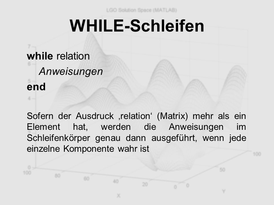 WHILE-Schleifen while relation Anweisungen end
