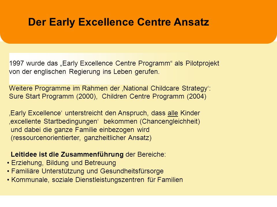 Der Early Excellence Centre Ansatz