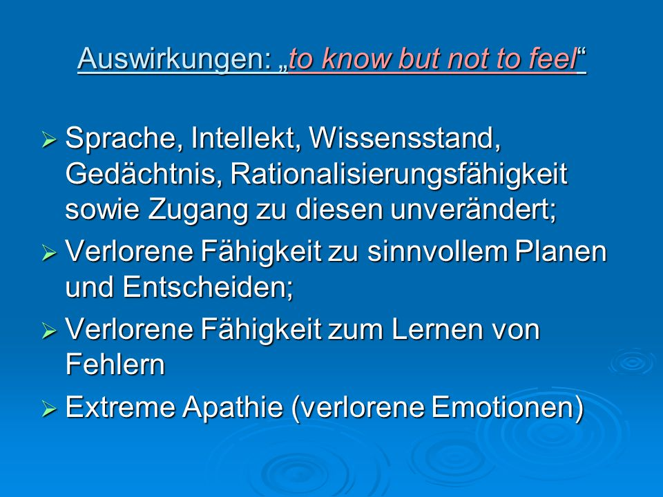 "Auswirkungen: ""to know but not to feel"