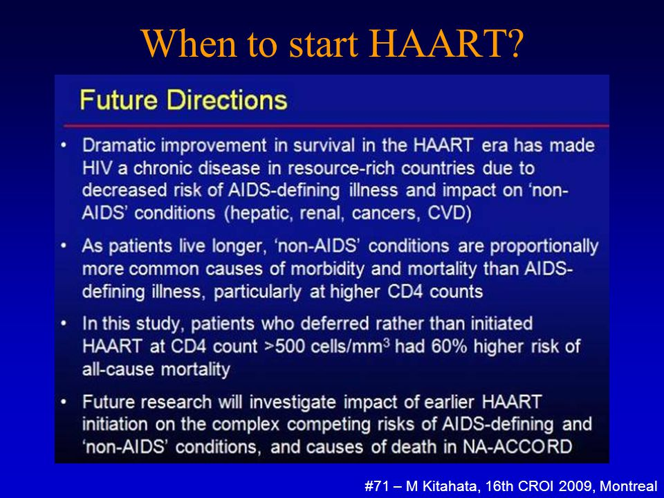 When to start HAART #71 – M Kitahata, 16th CROI 2009, Montreal