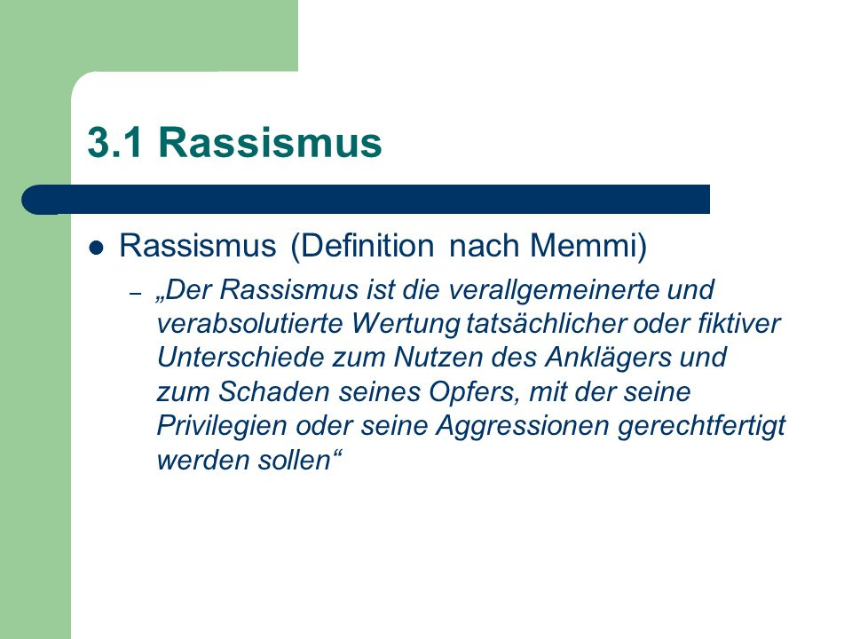 3.1 Rassismus Rassismus (Definition nach Memmi)