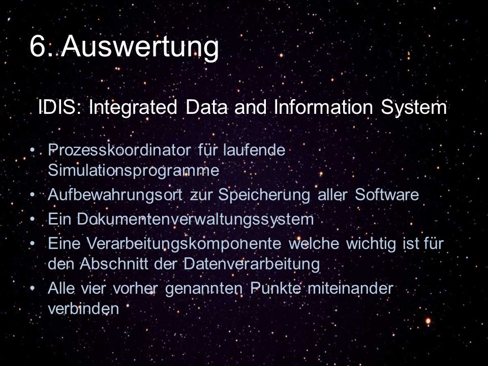 6. Auswertung IDIS: Integrated Data and Information System
