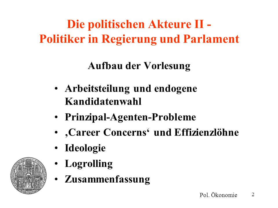 Neue Politische Ökonomie: Die politischen Akteure II - Politiker in ...