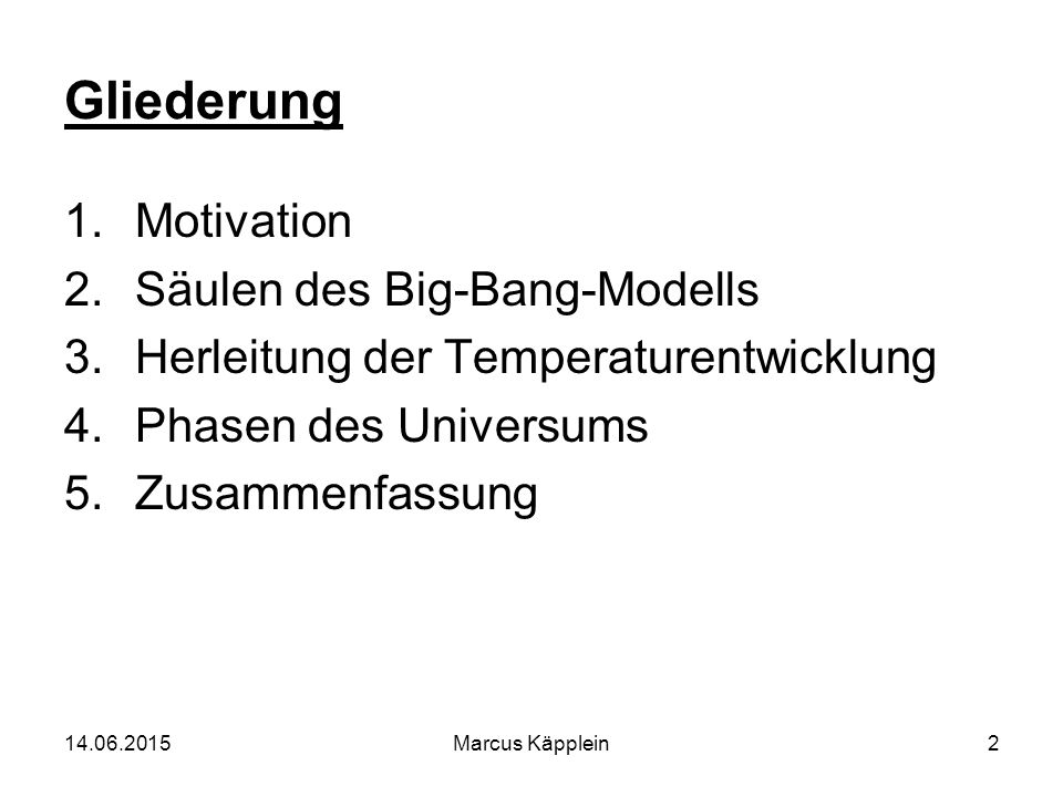 Gliederung Motivation Säulen des Big-Bang-Modells