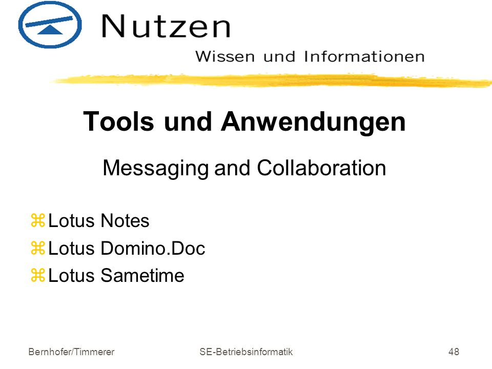 Tools und Anwendungen Messaging and Collaboration Lotus Notes