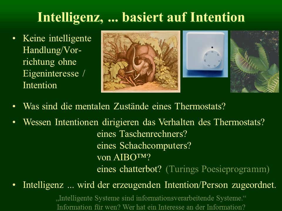 Intelligenz, ... basiert auf Intention