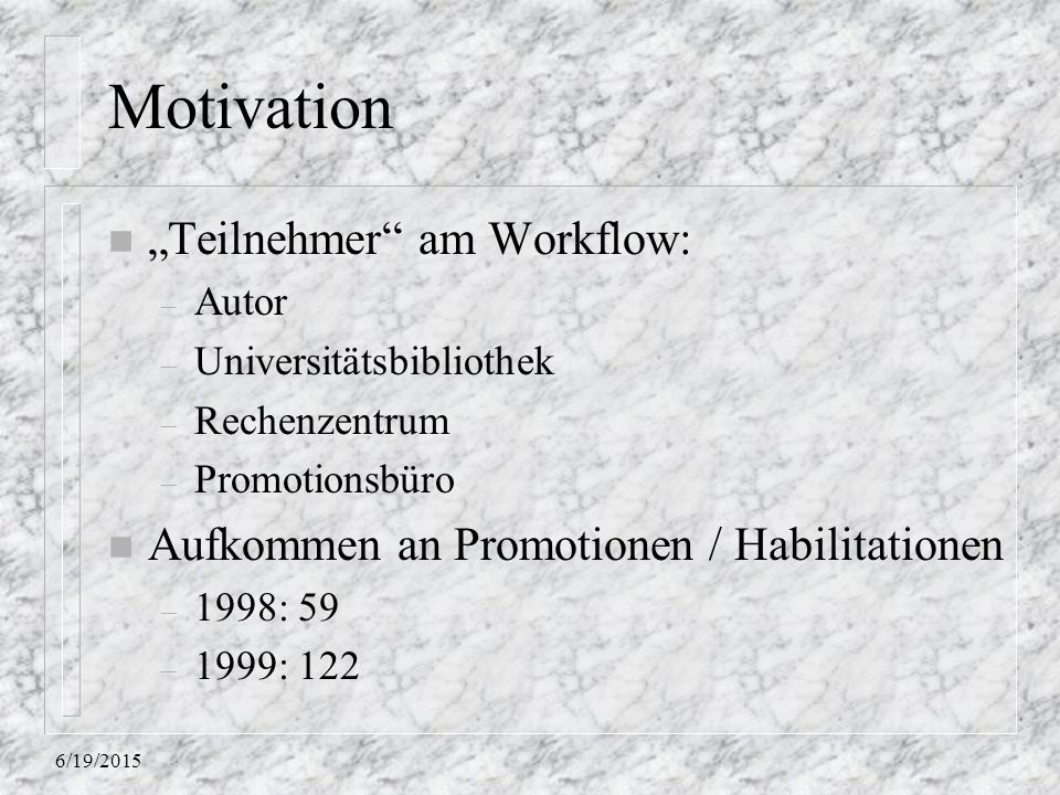 "Motivation ""Teilnehmer am Workflow:"
