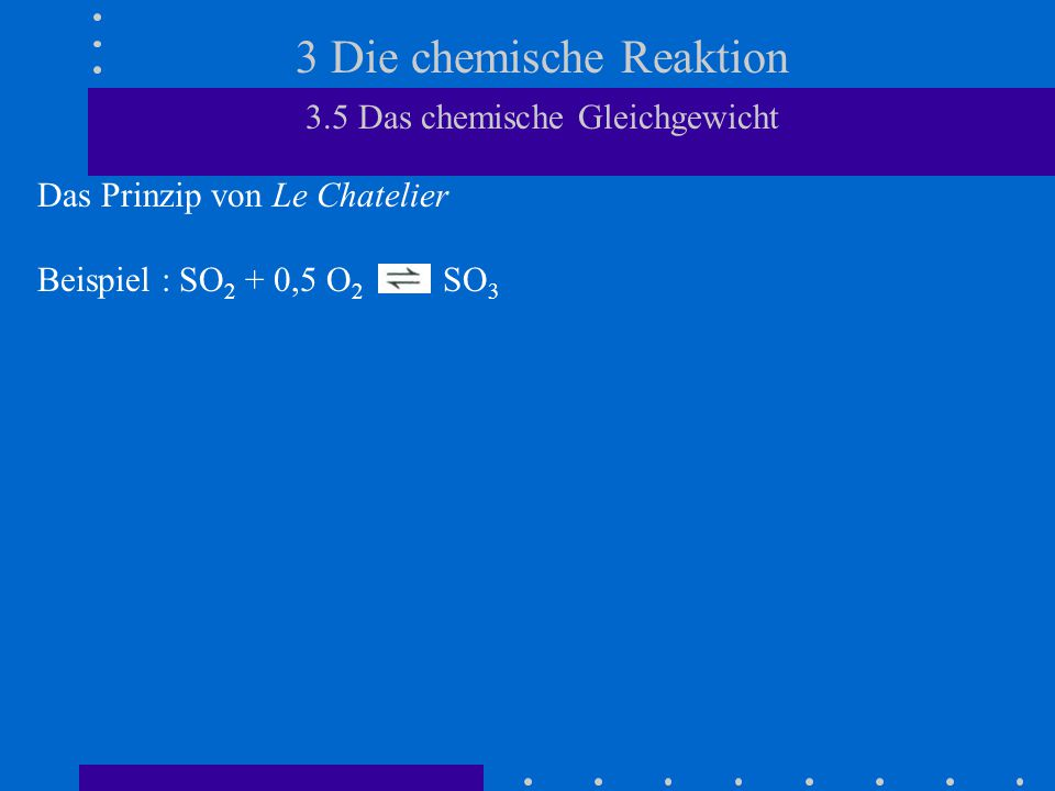 3 die chemische reaktion 35 das chemische gleichgewicht - Beispiele Fur Chemische Reaktionen
