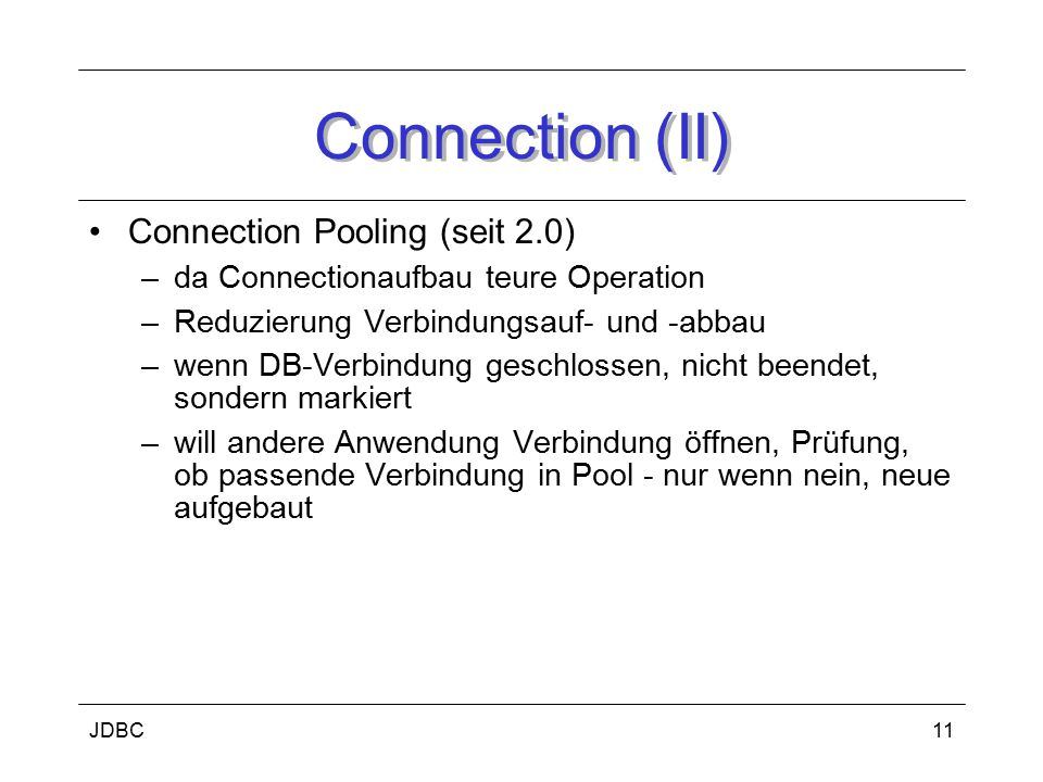 Connection (II) Connection Pooling (seit 2.0)