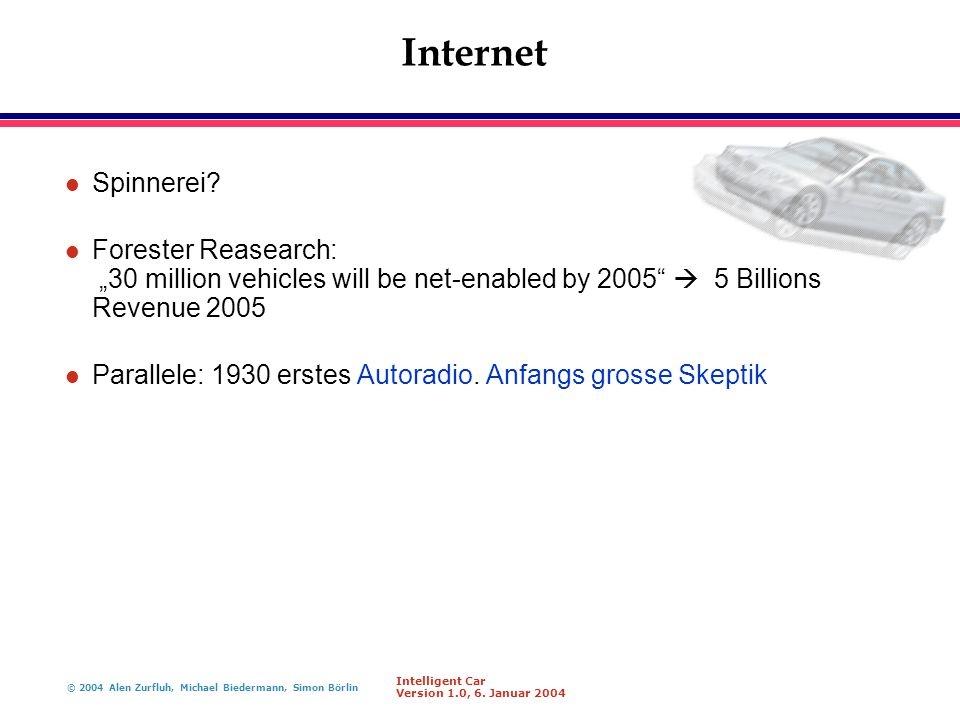 "Internet Spinnerei Forester Reasearch: ""30 million vehicles will be net-enabled by 2005  5 Billions Revenue 2005."