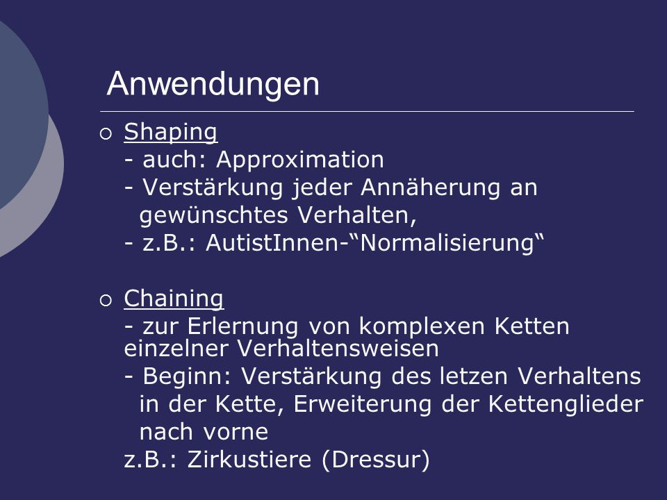 Anwendungen Shaping - auch: Approximation