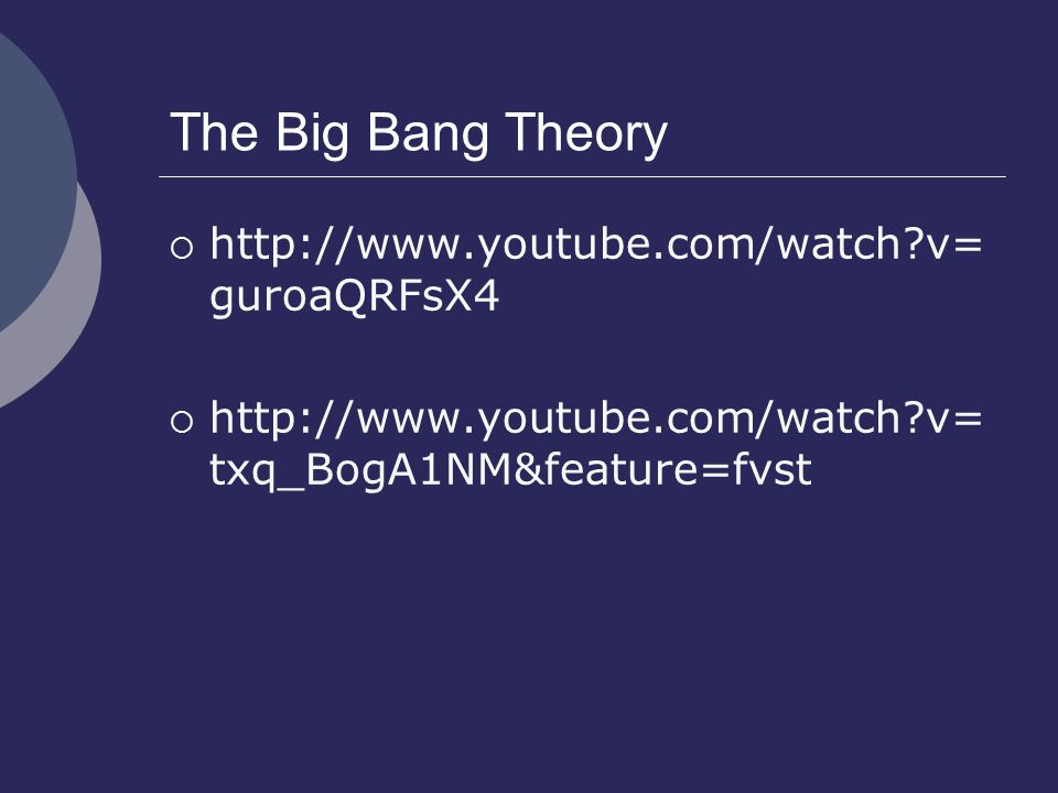 The Big Bang Theory http://www.youtube.com/watch v=guroaQRFsX4