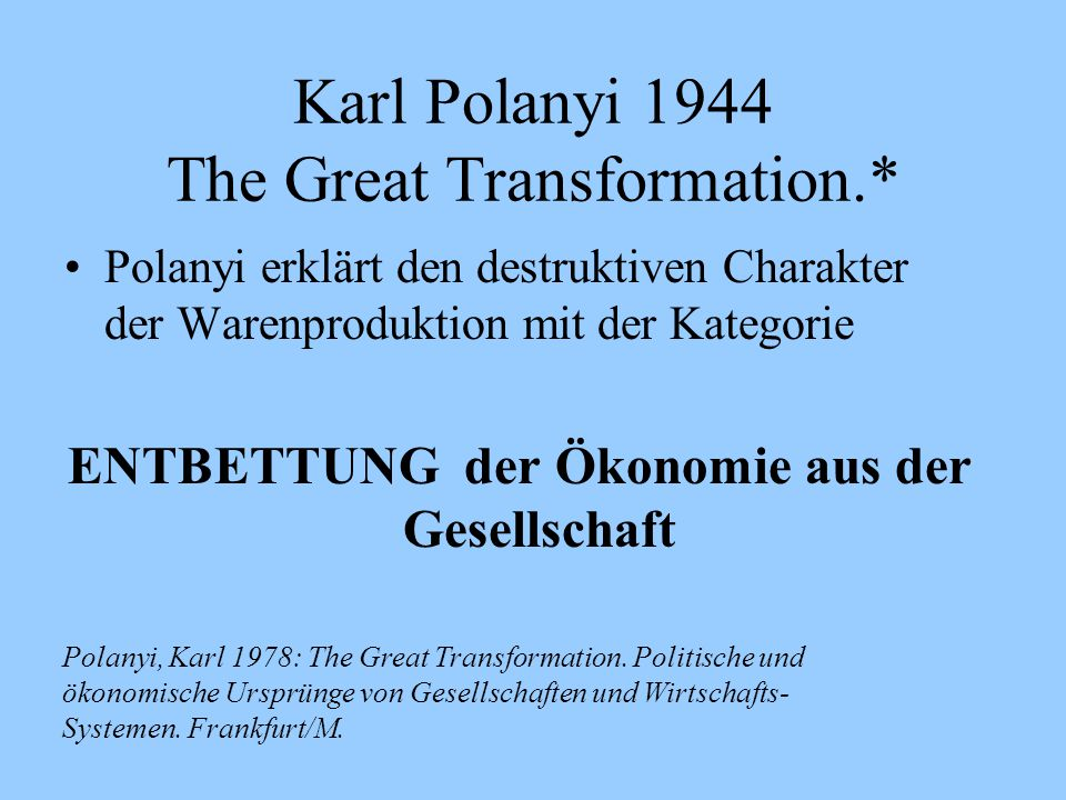 Karl Polanyi 1944 The Great Transformation.*