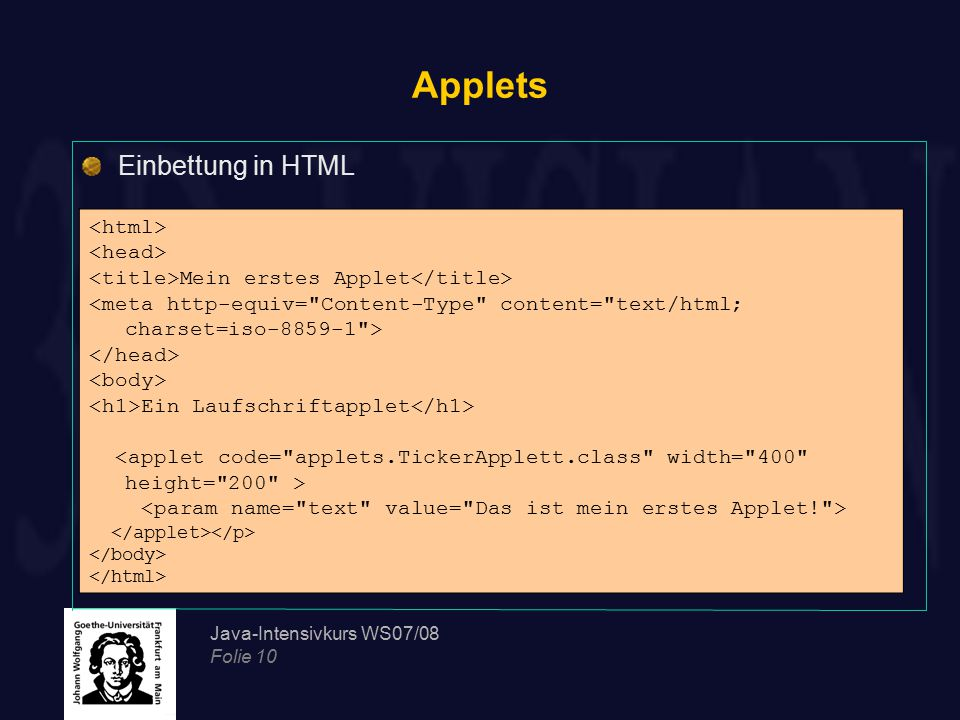Applets Einbettung in HTML <html> <head>