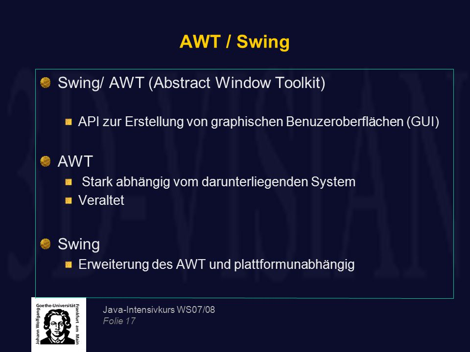 AWT / Swing Swing/ AWT (Abstract Window Toolkit) AWT Swing