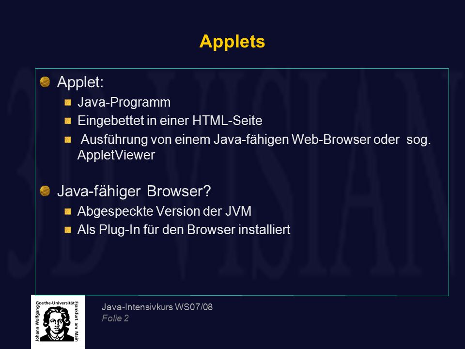 Applets Applet: Java-fähiger Browser Java-Programm
