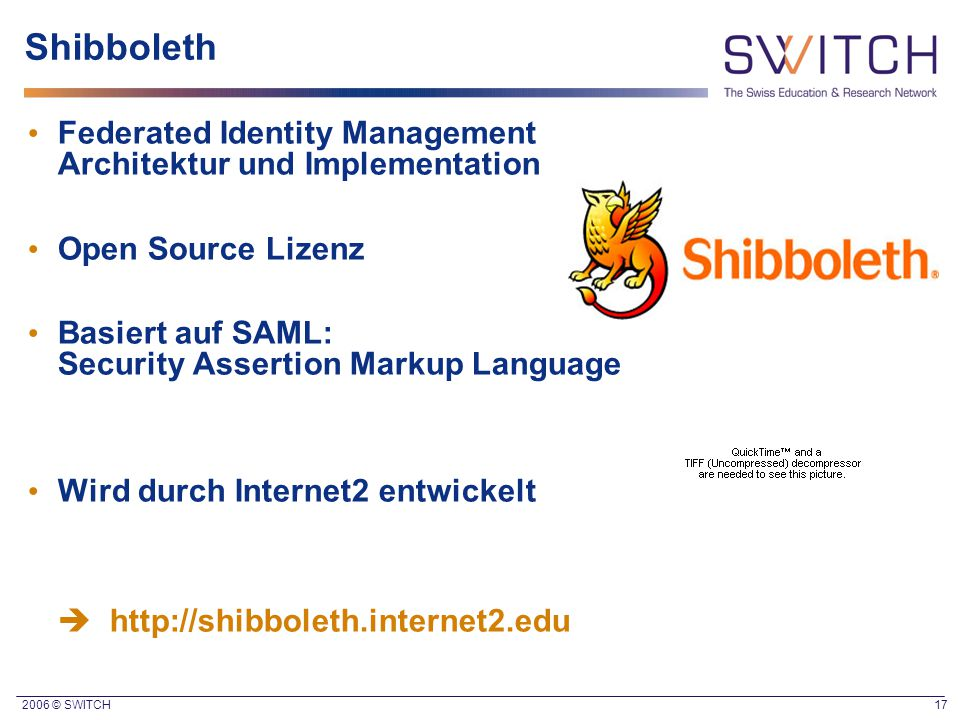 Shibboleth Federated Identity Management Architektur und Implementation. Open Source Lizenz. Basiert auf SAML: Security Assertion Markup Language.