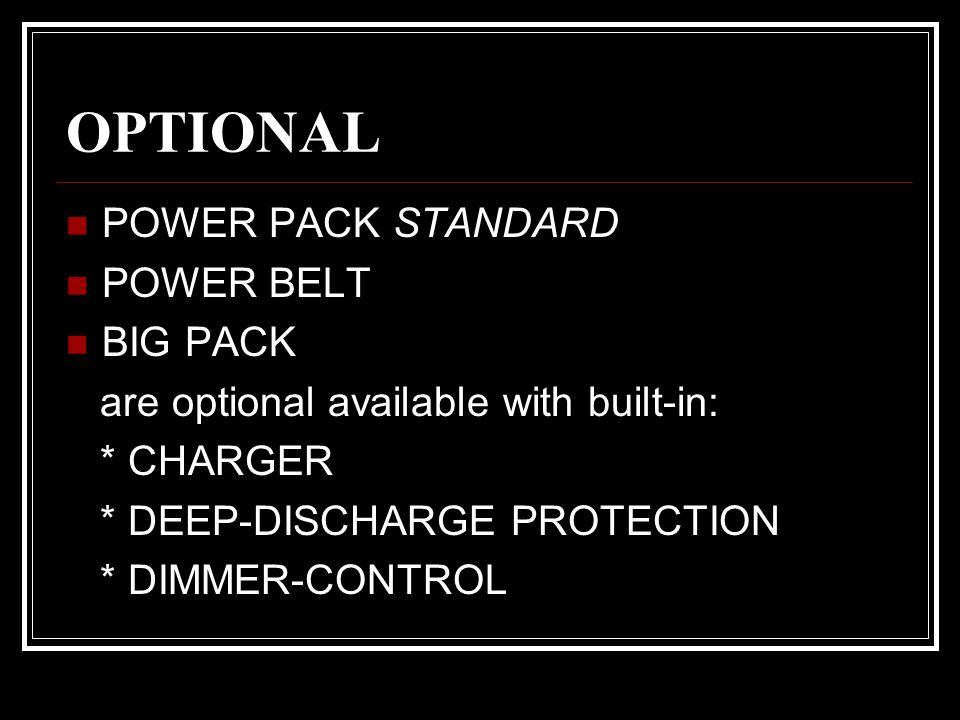 OPTIONAL POWER PACK STANDARD POWER BELT BIG PACK