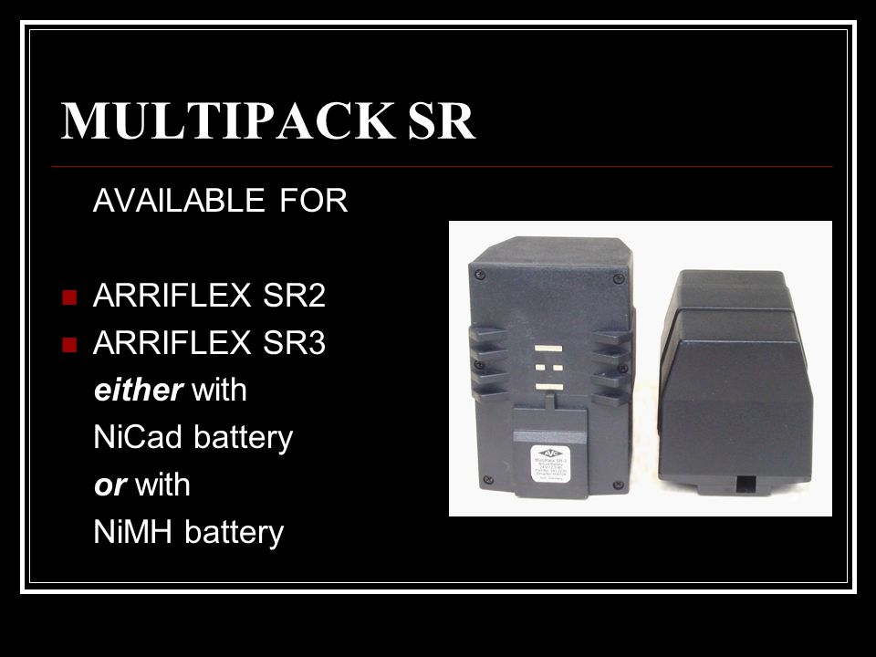 MULTIPACK SR AVAILABLE FOR ARRIFLEX SR2 ARRIFLEX SR3 either with