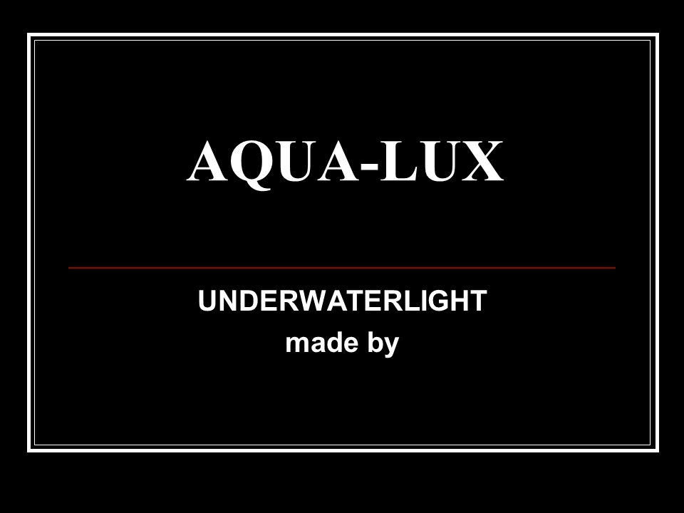 UNDERWATERLIGHT made by