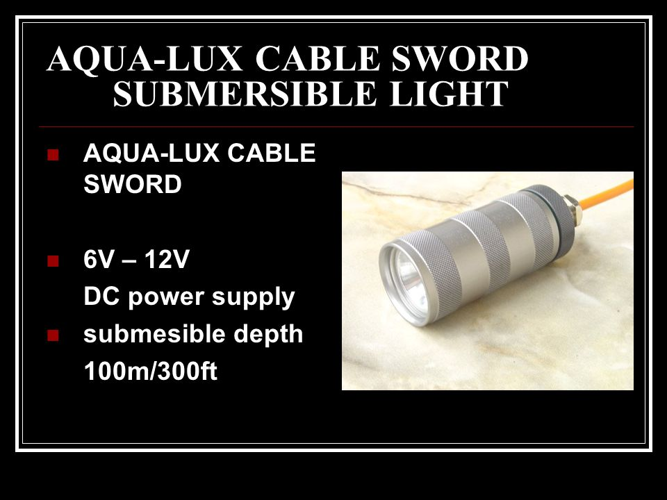 AQUA-LUX CABLE SWORD SUBMERSIBLE LIGHT