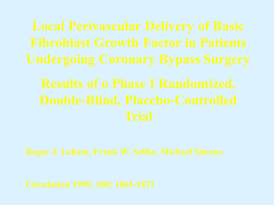 Local Perivascular Delivery of Basic Fibroblast Growth Factor in Patients Undergoing Coronary Bypass Surgery