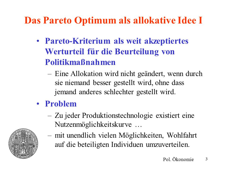 Das Pareto Optimum als allokative Idee I