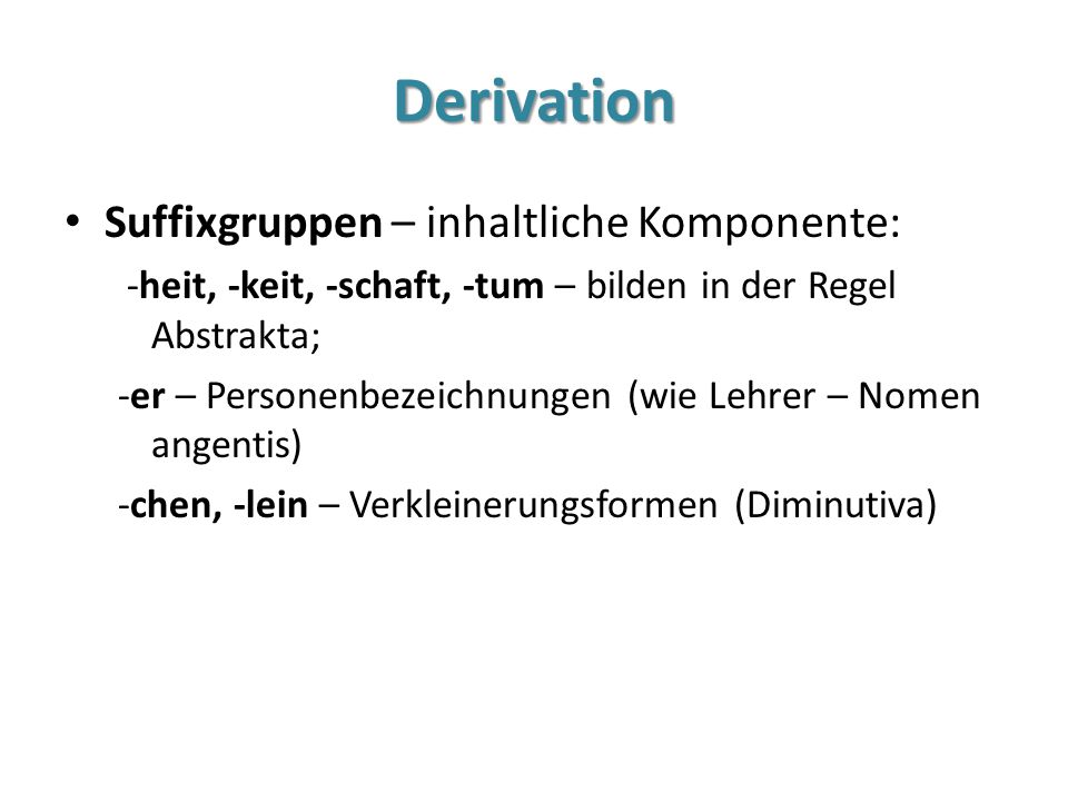 Derivation Suffixgruppen – inhaltliche Komponente:
