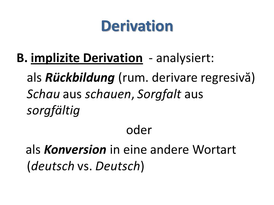 Derivation B. implizite Derivation - analysiert:
