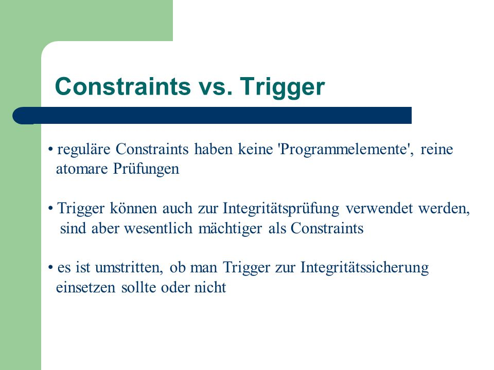 Constraints vs. Trigger