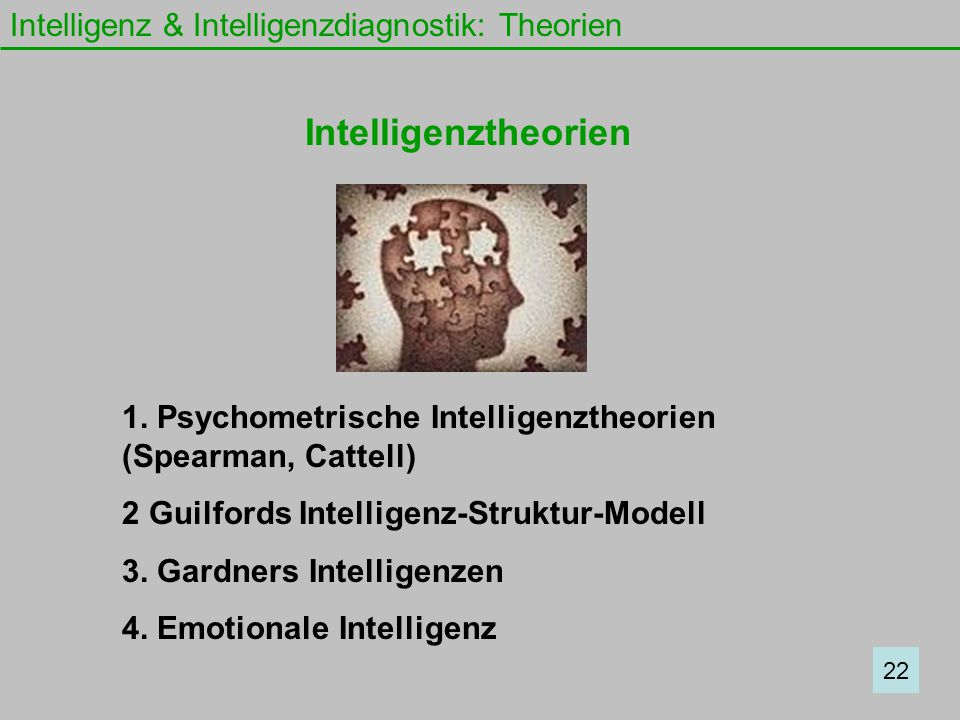 Intelligenztheorien Intelligenz & Intelligenzdiagnostik: Theorien