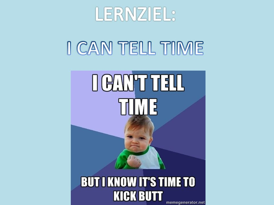 LERNZIEL: I CAN TELL TIME