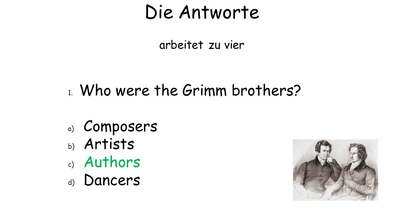 Die Antworte Who were the Grimm brothers Composers Artists Authors
