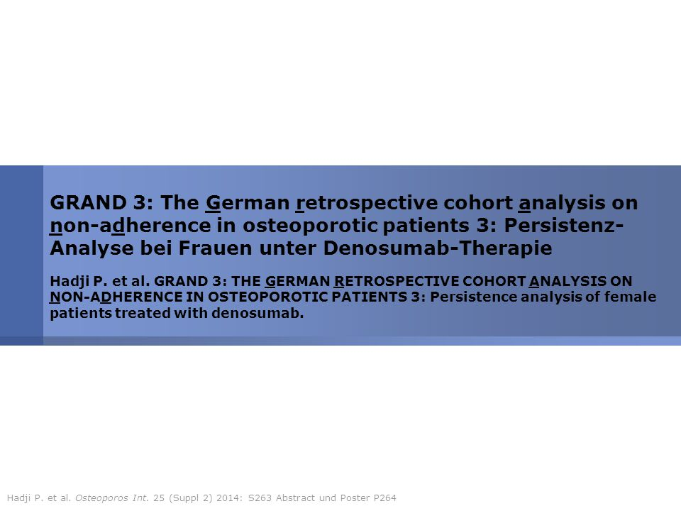 GRAND 3: The German retrospective cohort analysis on non-adherence in osteoporotic patients 3: Persistenz-Analyse bei Frauen unter Denosumab-Therapie