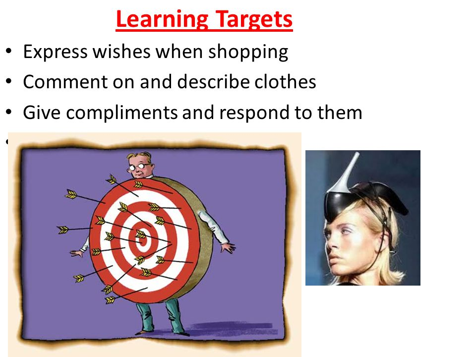 Learning Targets Express wishes when shopping