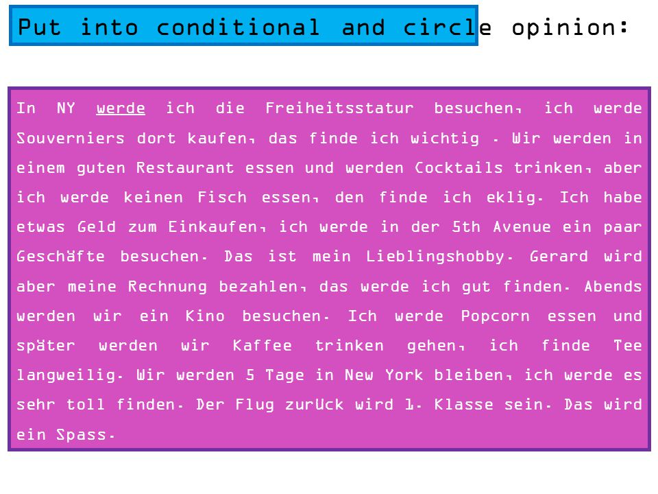 Put into conditional and circle opinion: