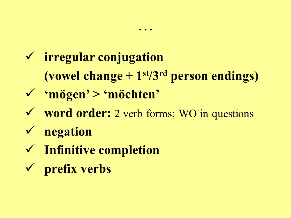 … irregular conjugation (vowel change + 1st/3rd person endings)