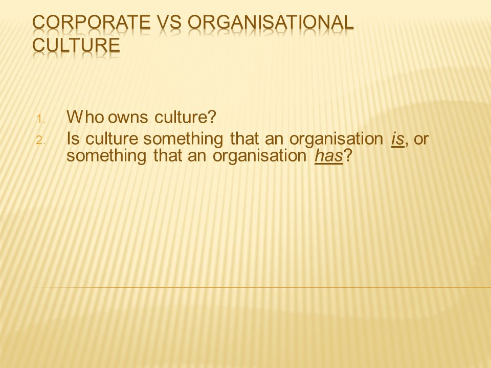 Corporate vs organisational culture
