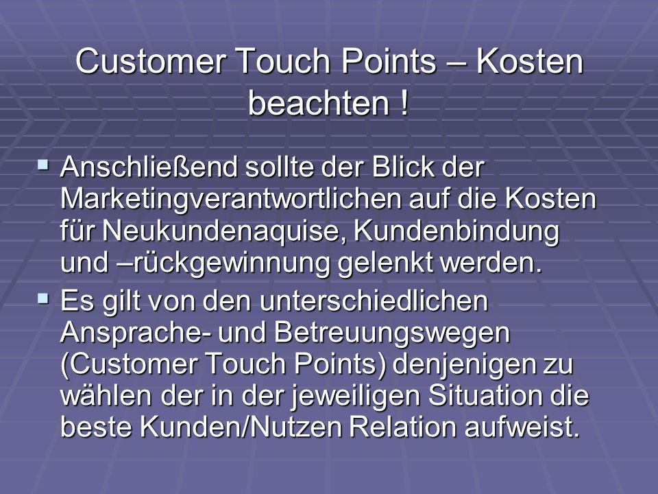 Customer Touch Points – Kosten beachten !
