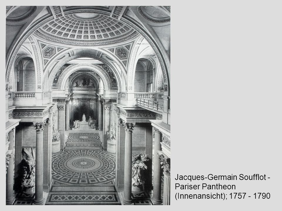 Jacques-Germain Soufflot - Pariser Pantheon (Innenansicht); 1757 - 1790