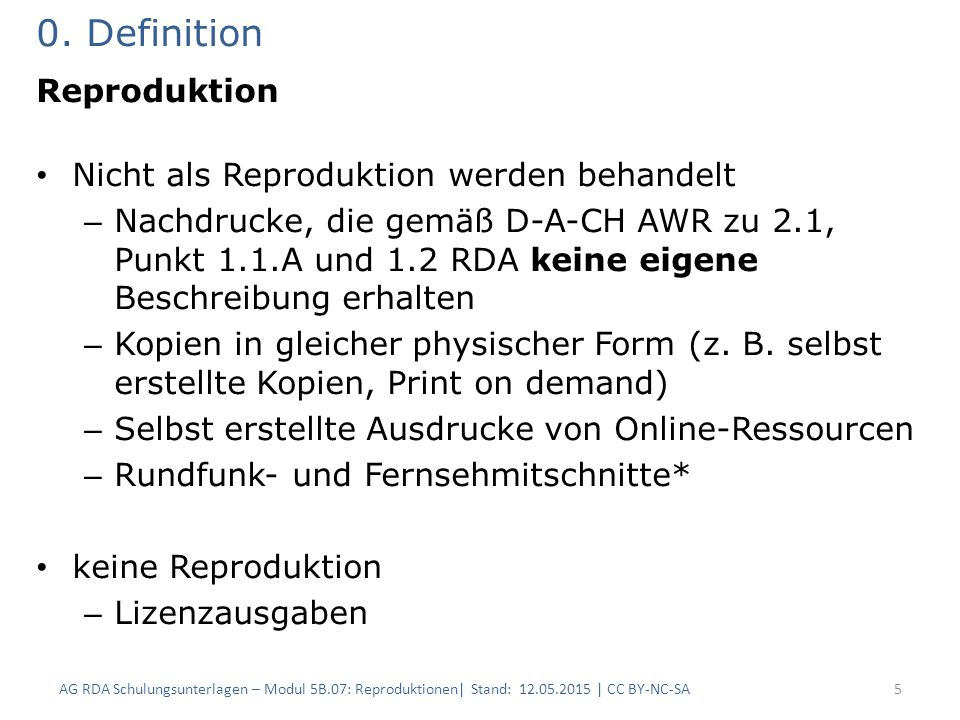 0. Definition Reproduktion Nicht als Reproduktion werden behandelt