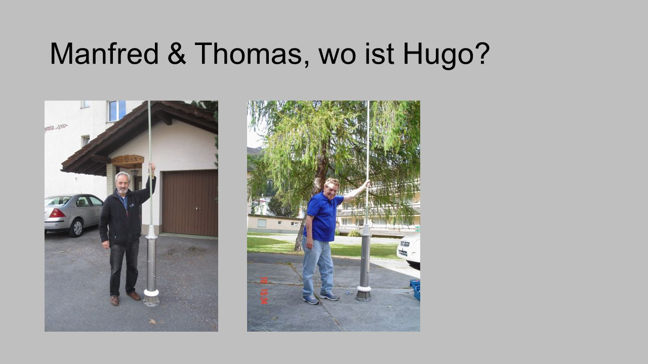 Manfred & Thomas, wo ist Hugo